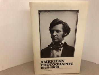 Image for AMERICAN PHOTOGRAPHY 1840 - 1900