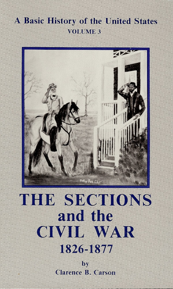 Image for A BASIC HISTORY OF THE UNITED STATES : The Sctions and the Civil War 1826 - 1877 , Vol. 3