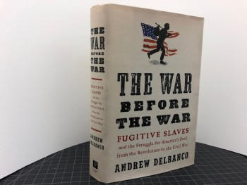 Image for THE WAR BEFORE THE WAR : Fugitive Slaves and the Struggle for America's Soul from the Revolution to the Civil War