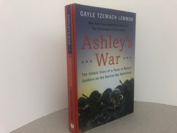 Image for ASHLEY'S WAR : The Untold Story of a Team of Women Soldiers on the Special Ops Battlefield