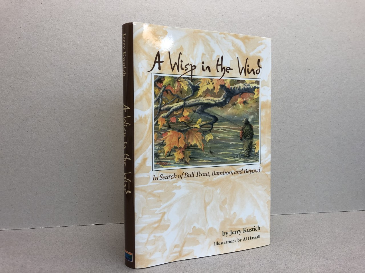 Image for A WISP IN THE WIND : In Search of Bull Trout, Bamboo, and Beyond