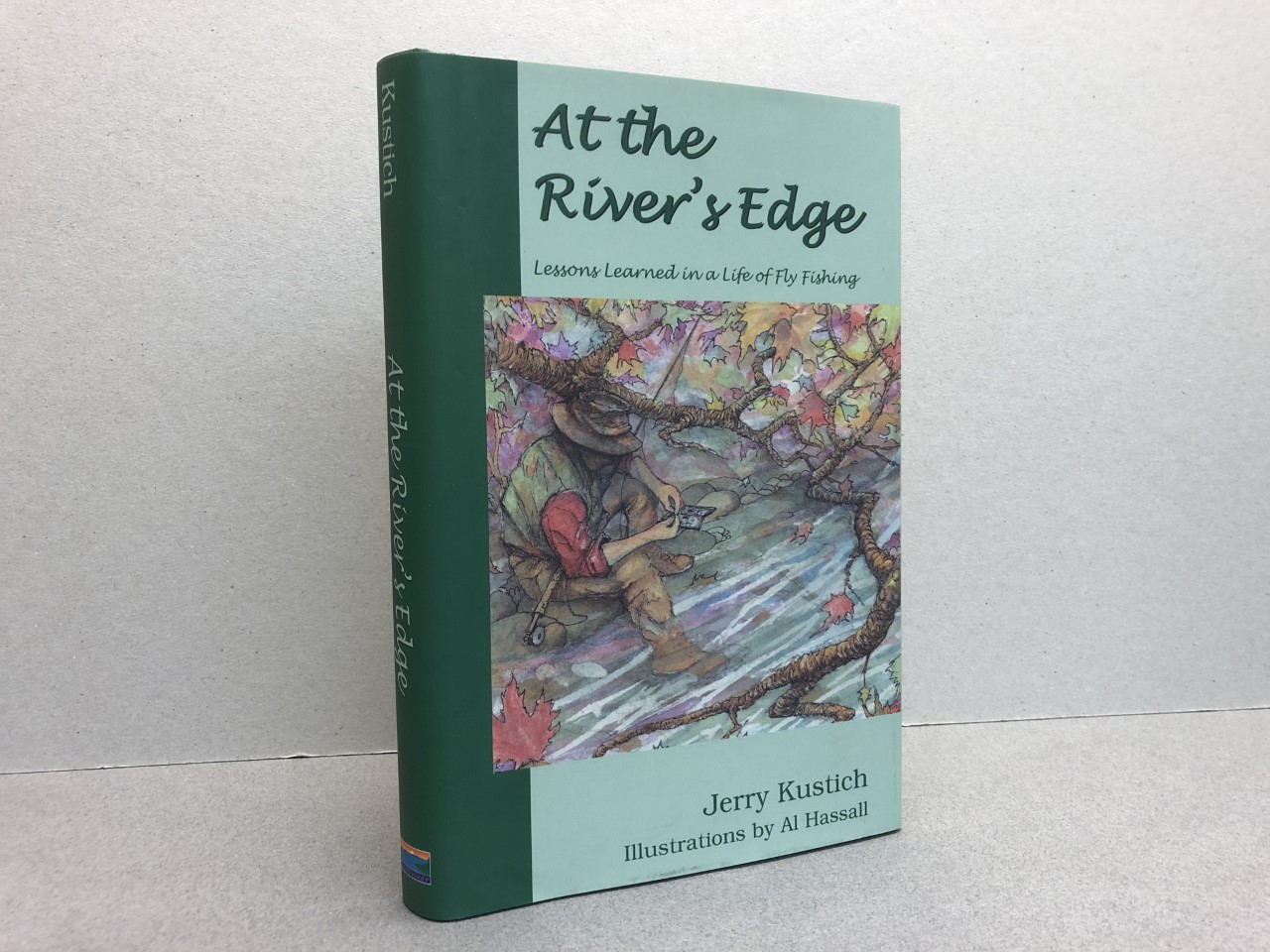 Image for At the River's Edge: Lessons Learned in a Life of Fly Fishing