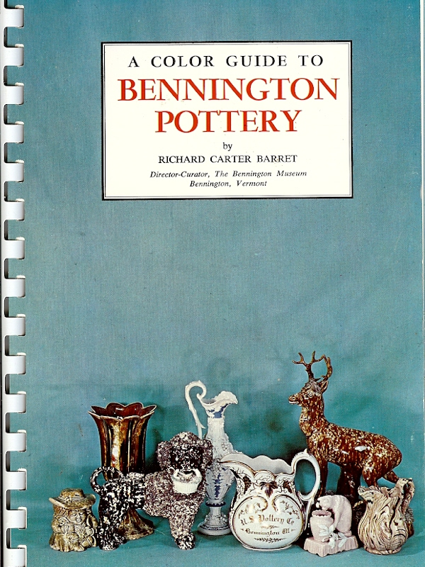 Image for A COLOR GUIDE TO BENNINGTON POTTERY
