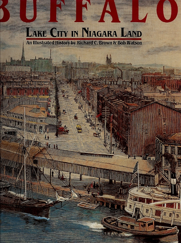Image for Buffalo, Lake City in Niagara Land: An Illustrated History