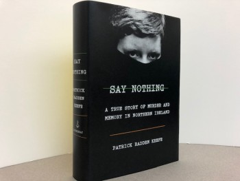Image for SAY NOTHING : A True Story of Murder and Memory in Northern Ireland (signed & dated)