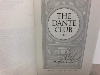 Image for The Dante Club: A Novel  ( Uncorrected Proof Signed )