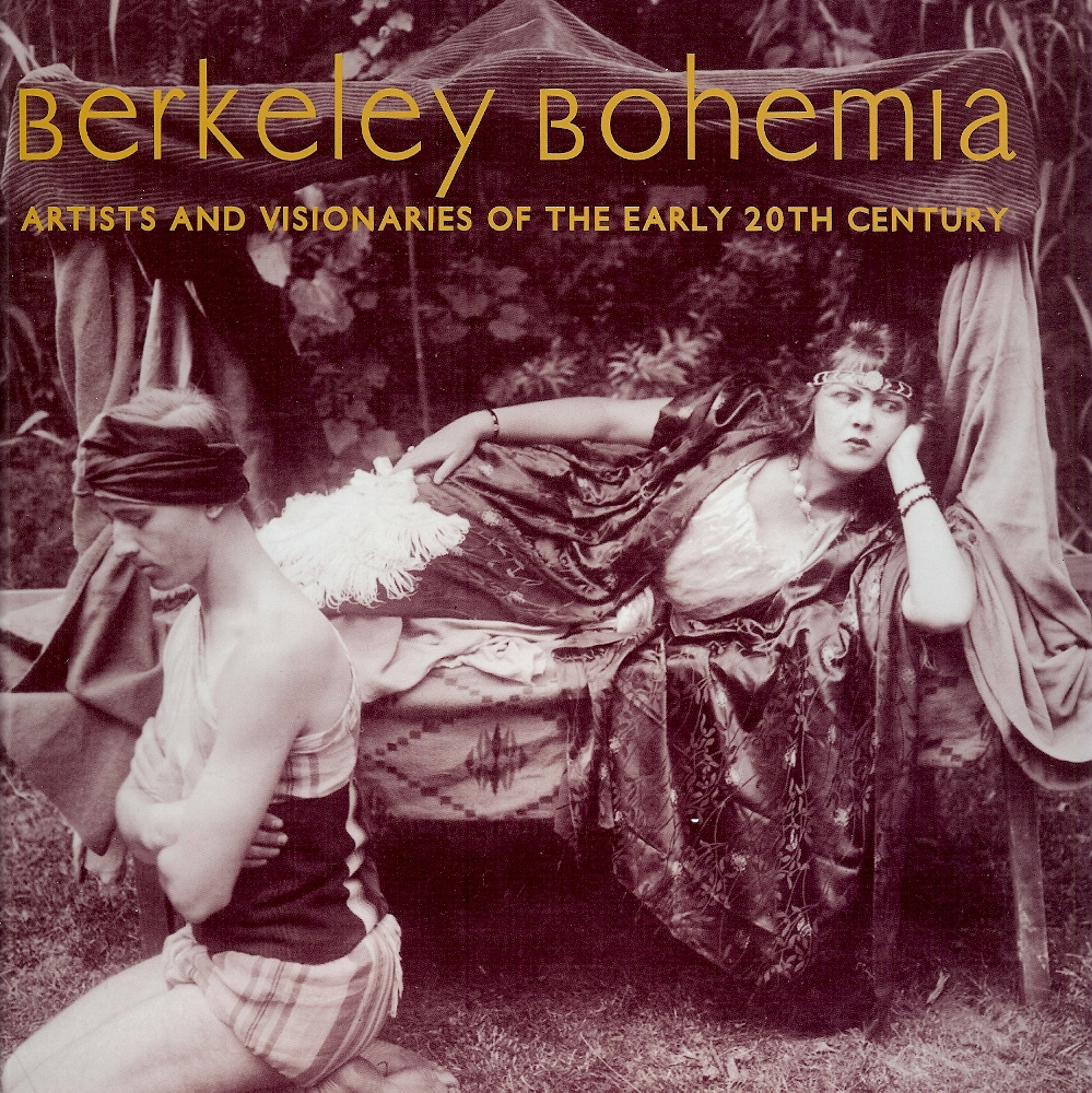 Image for Berkeley Bohemia: Artists and Visionaries of the Early 20th Century