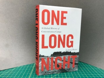 Image for ONE LONG NIGHT : A Global History of Concentration Camps (signed)