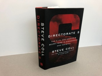 DIRECTORATE S : The C.I.A. and America's Secret Wars in Afghanistan and Pakistan  (SIGNED)