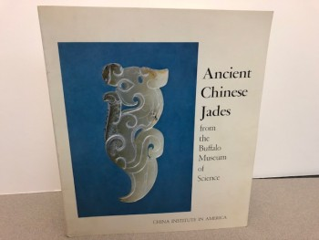 Image for ANCIENT CHINESE JADES : From The Buffalo Museum of Science