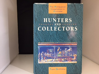 Image for HUNTERS AND COLLECTORS : The Antiquarian Imagination in Australia