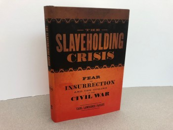Image for THE SLAVEHOLDING CRISIS : Fear of Insurrection and the Coming of the Civil War (Conflicting Worlds: New Dimensions of the American Civil War)