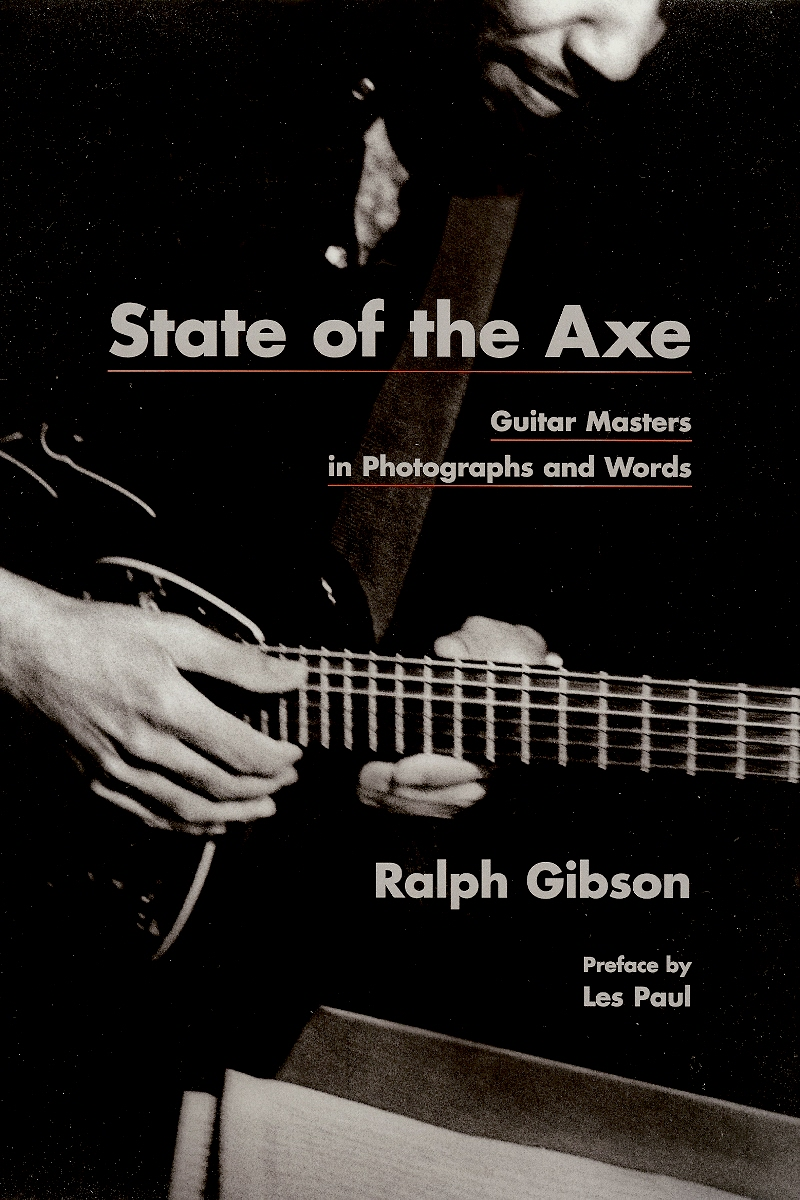 Image for State of the Axe: Guitar Masters in Photographs and Words