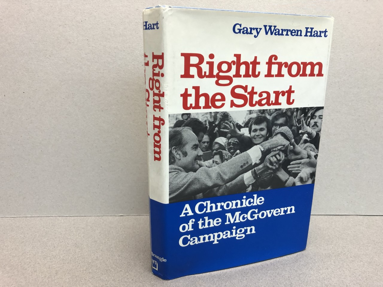 Image for RIGHT FROM THE START : A Chronicle of the McGovern Campaign ( signed & dated )