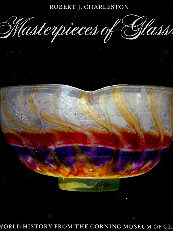 Image for Masterpieces of Glass: A World History from the Corning Museum of Glass