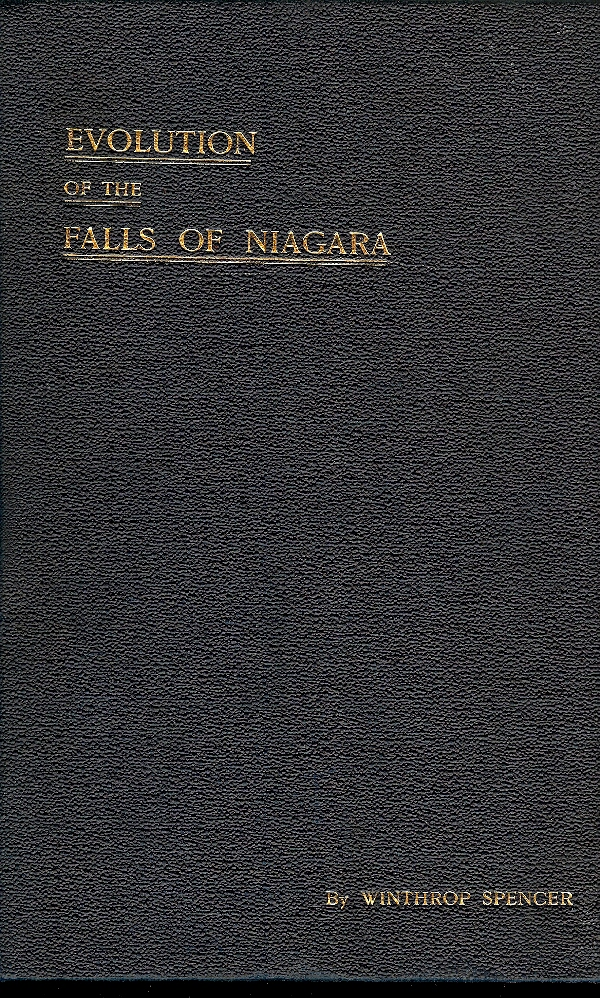 Image for THE FALLS OF NIAGARA : Their Evolution and Varying Relations to the Great Lakes : Characteristics of the Power and the Effects of Its Diversion