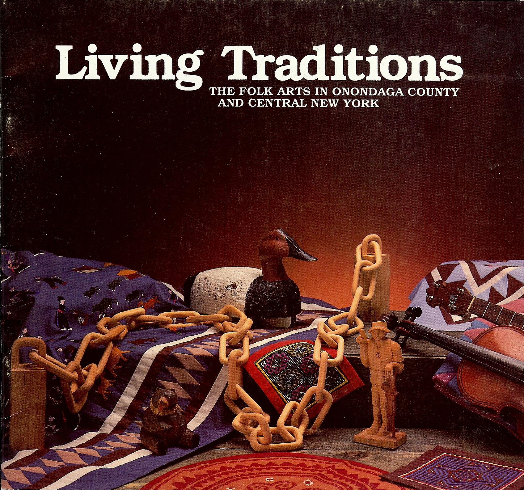 Image for LIVING TRADITIONS : The Folk Arts in Onondaga County And Central New York
