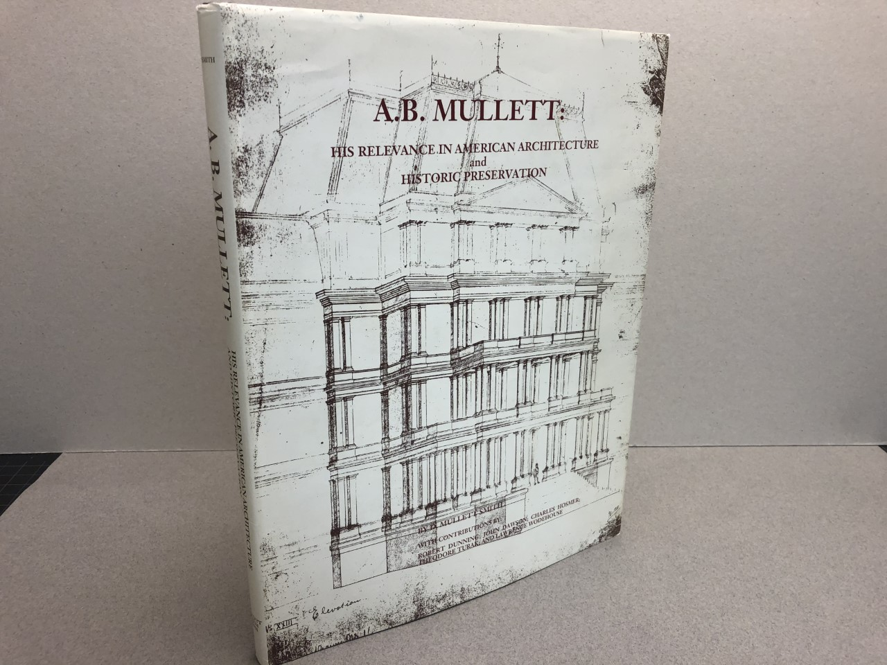 Image for A.B. MULLETT : His Relevance in American Architecture and Historic Preservation  ( signed & dated )