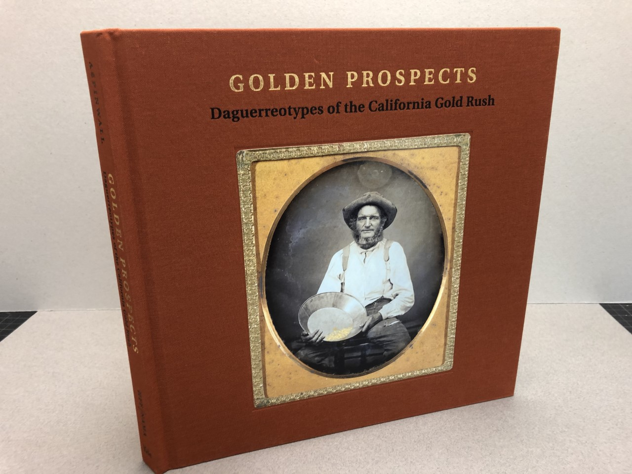 Image for Golden Prospects: Daguerreotypes of the California Gold Rush