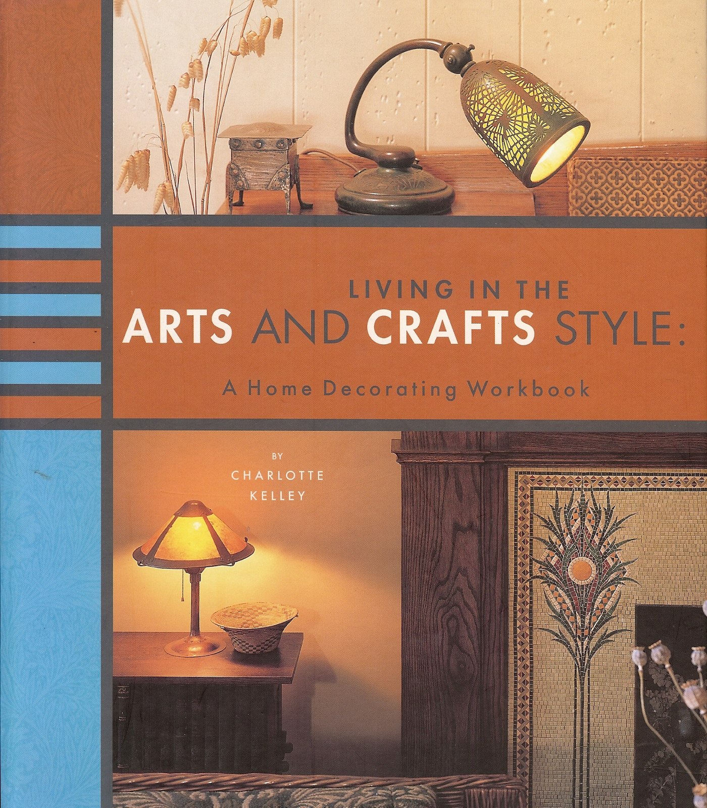 Image for LIVING IN THE ARTS AND CRAFTS STYLE : A Home Decorating Workbook