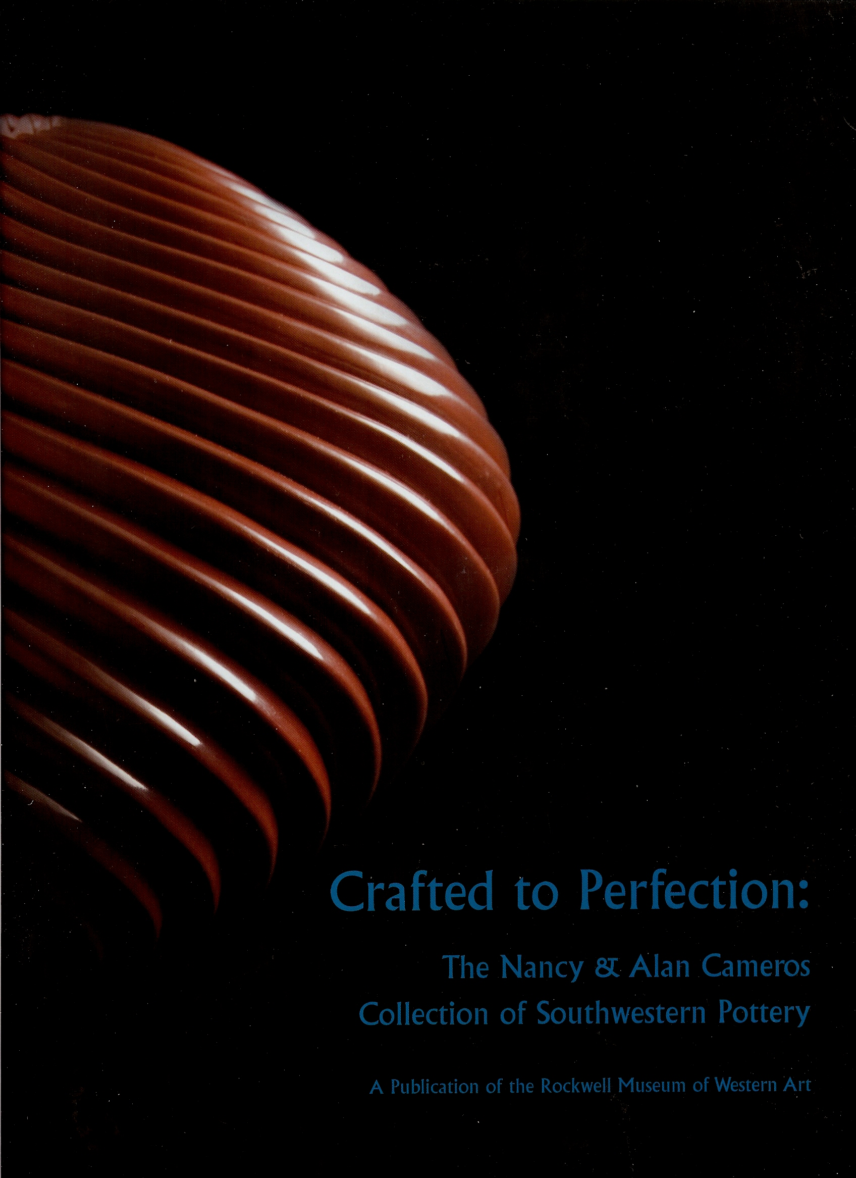 Image for CRAFTED TO PERFECTION : The Nanct & Alan Cameros Collection of Southwestern Pottery