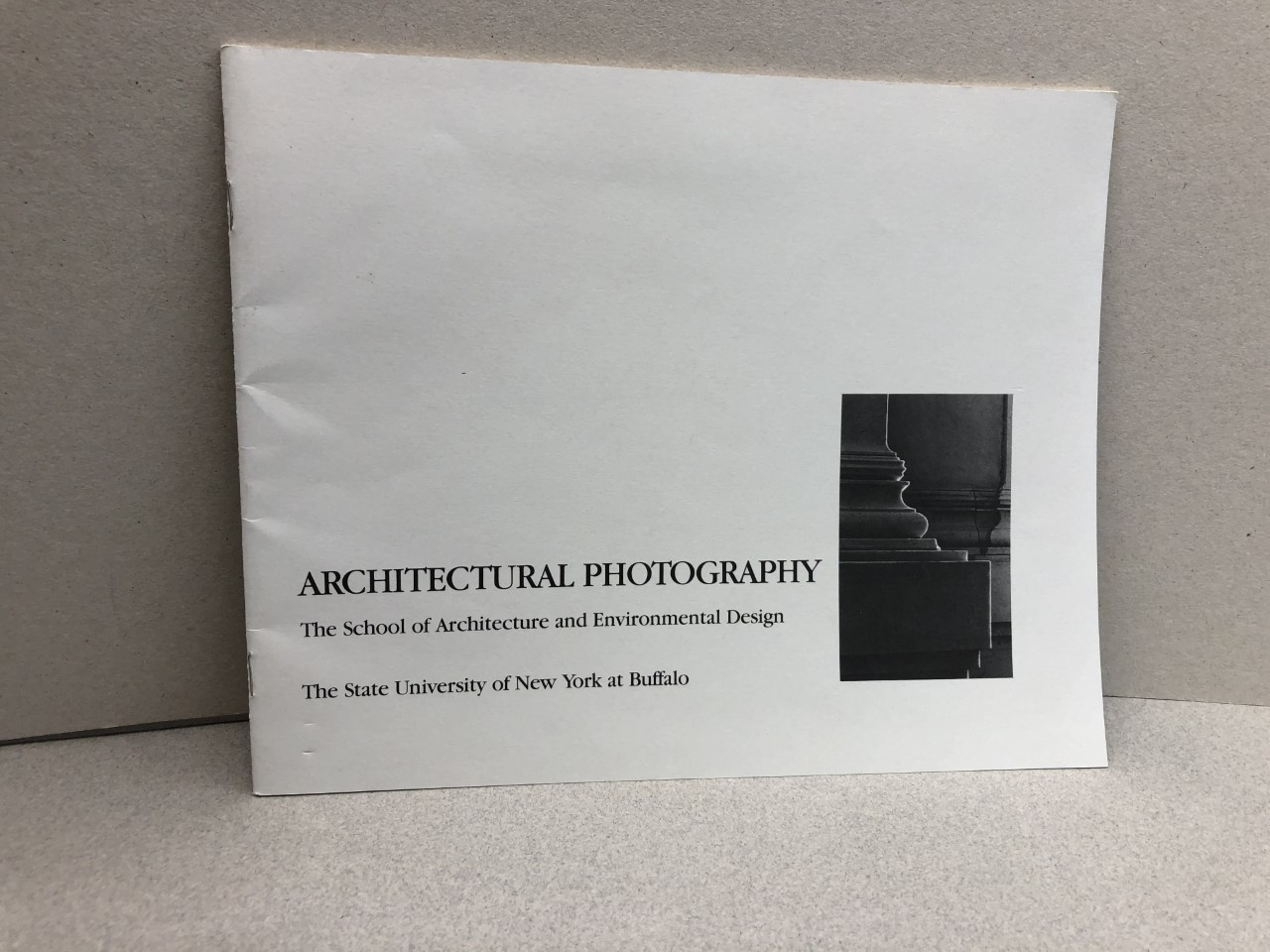 Image for Architectural Photography: A Student Exhibit of Investigations in Architecture, Fall 1987