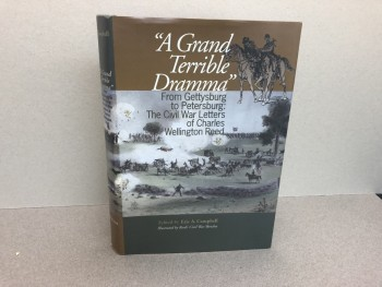 Image for A Grand Terrible Drama: From Gettysburg to Petersburg: The Civil War Letters of Charles Wellington Reed ( signed and dated )