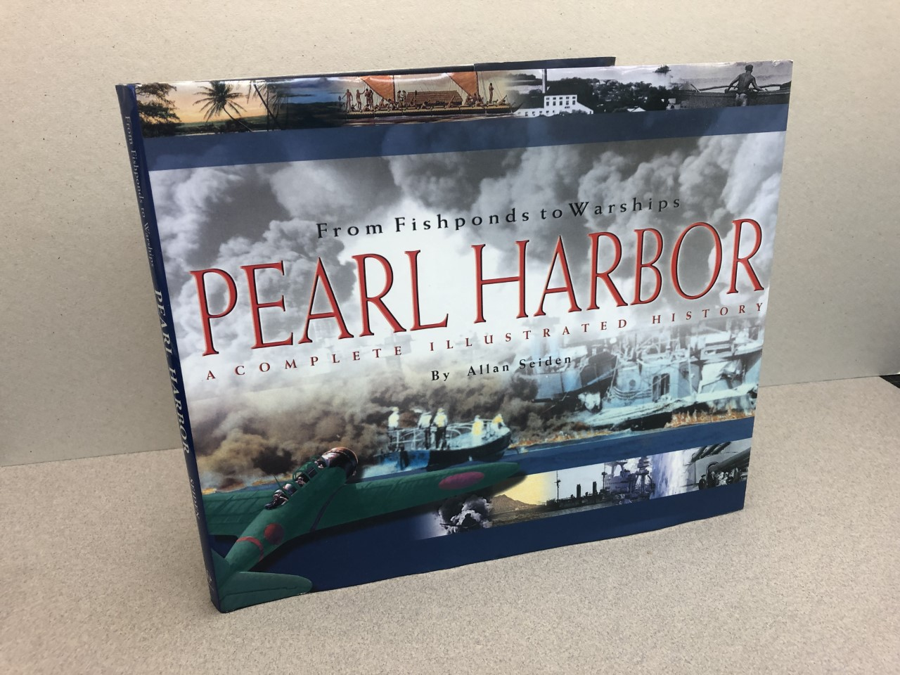 Image for From Fishponds to Warships: PEARL HORBOR --A Complete Illustrated History