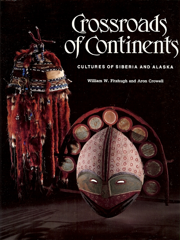 Image for CROSSROADS OF THE CONTINENTS : Cultures of Siberia and Alaska