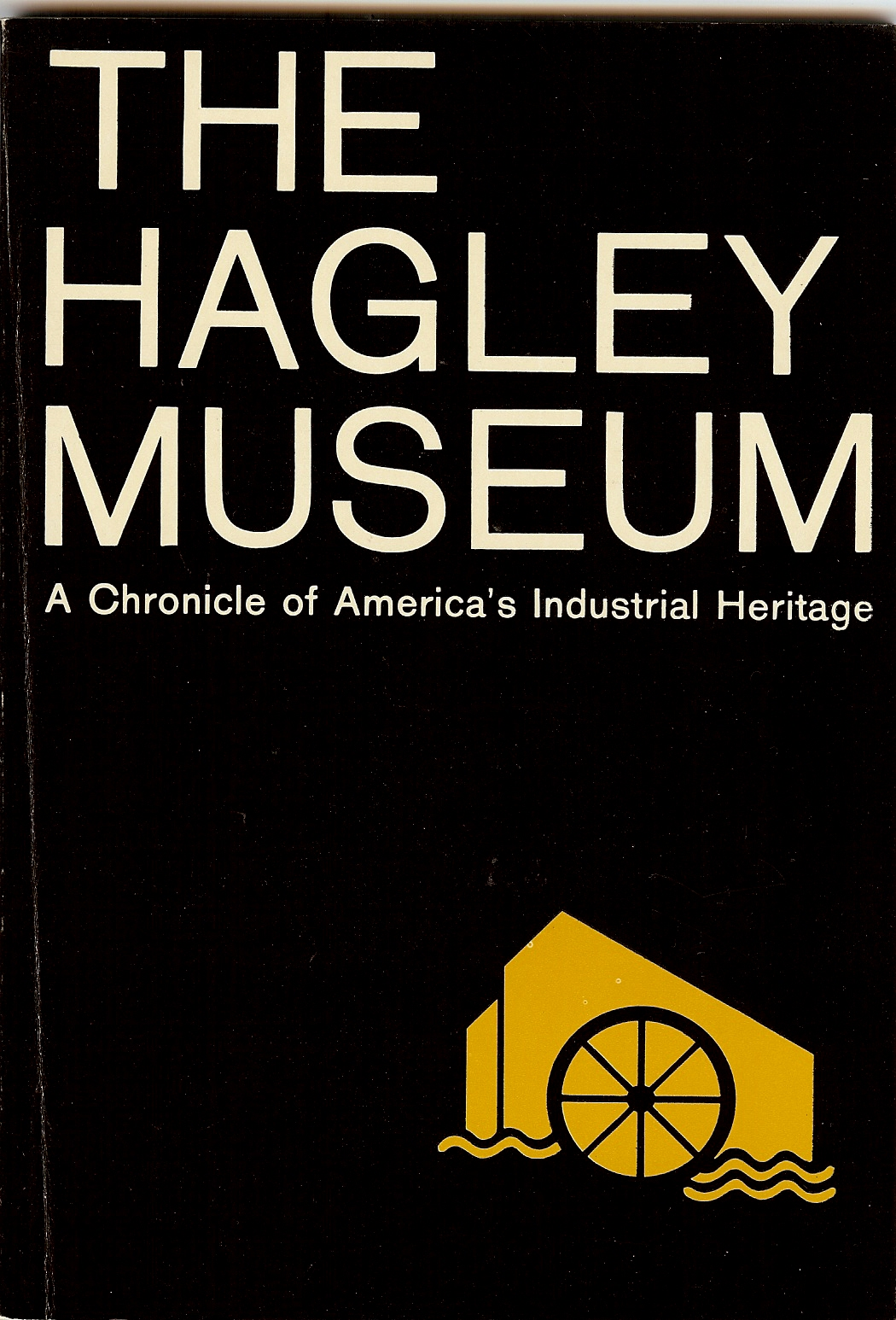 THE HAGLEY MUSEUM : A Chronicle of America's Industrial Heritage