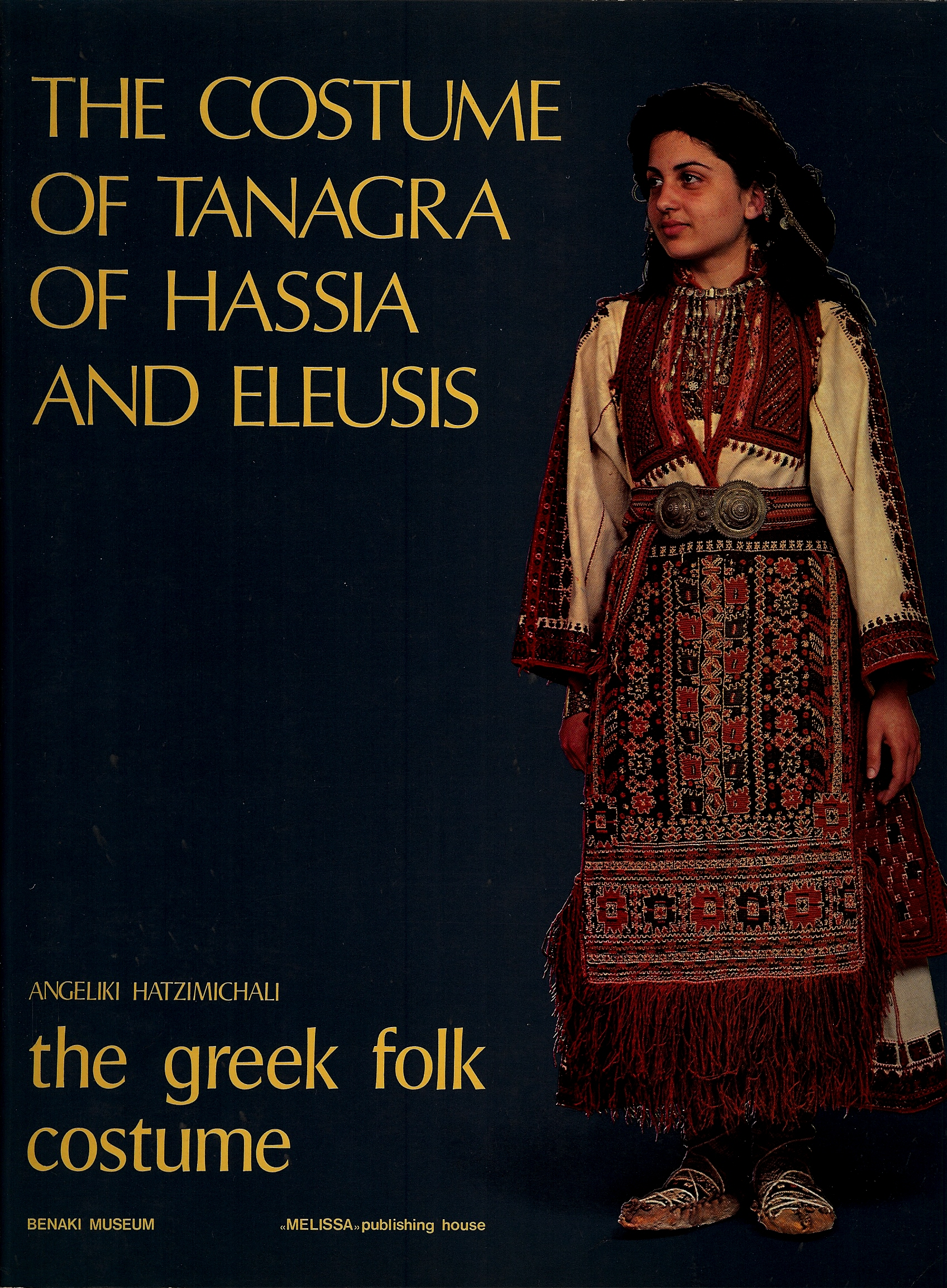 Image for THE GREEK FOLK COSTUME : The Costume of Tanagra of Hassia and Eleusis