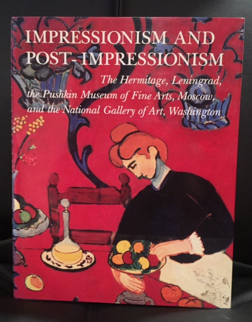 Image for IMPRESSIOMISM AND POST - IMPRESSIONISM : The Hermitage , Leningrad , the Pushkin Museum of Fine Arts , Moscow , and the National Gallery of Art , Washington