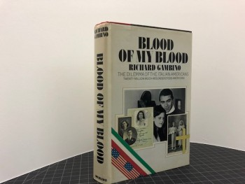 Image for BLOOD OF MY BLOOD : The Dilemma of the Italian-Americans