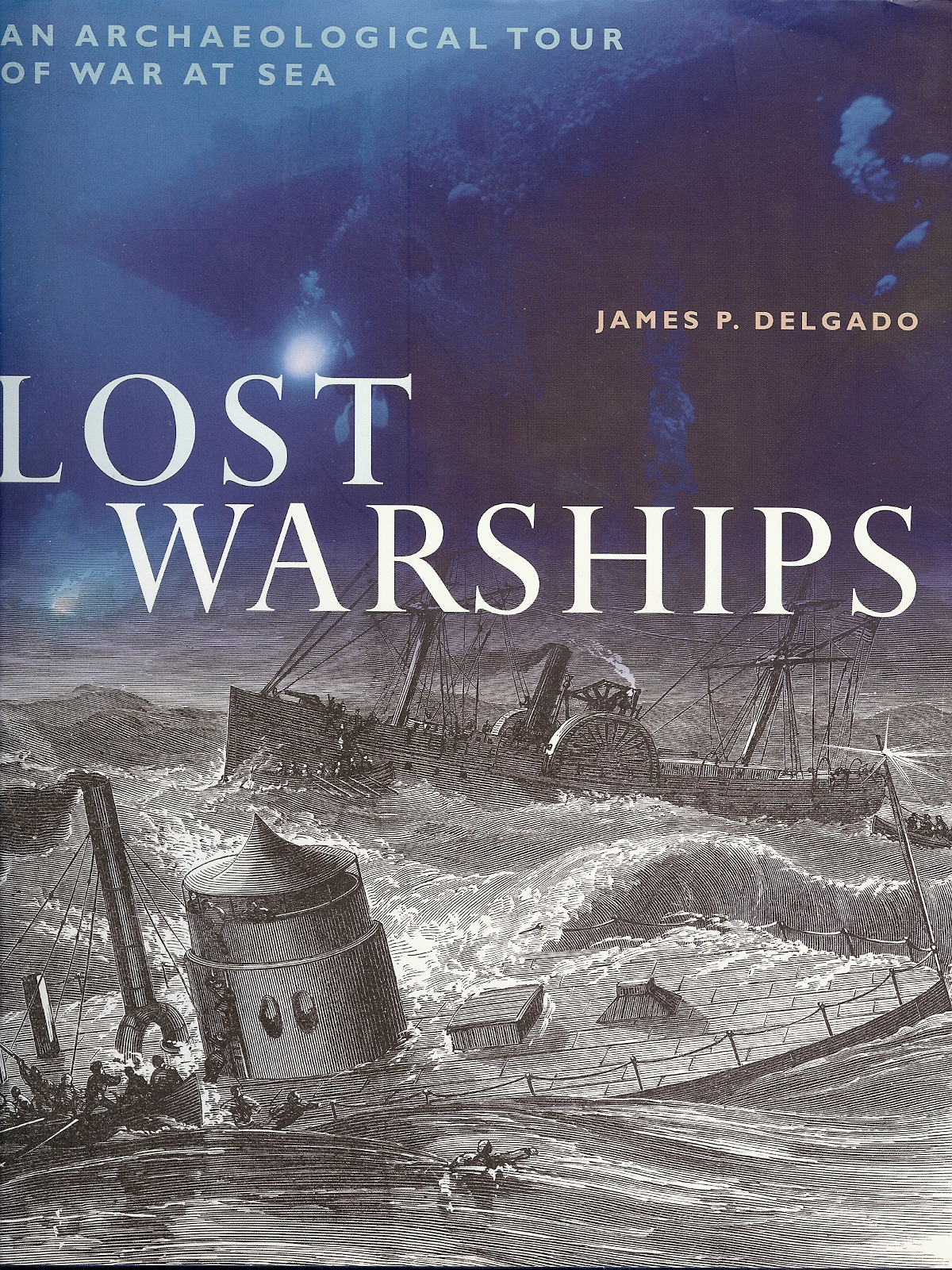 Image for Lost Warships: An Archaeological Tour of War at Sea