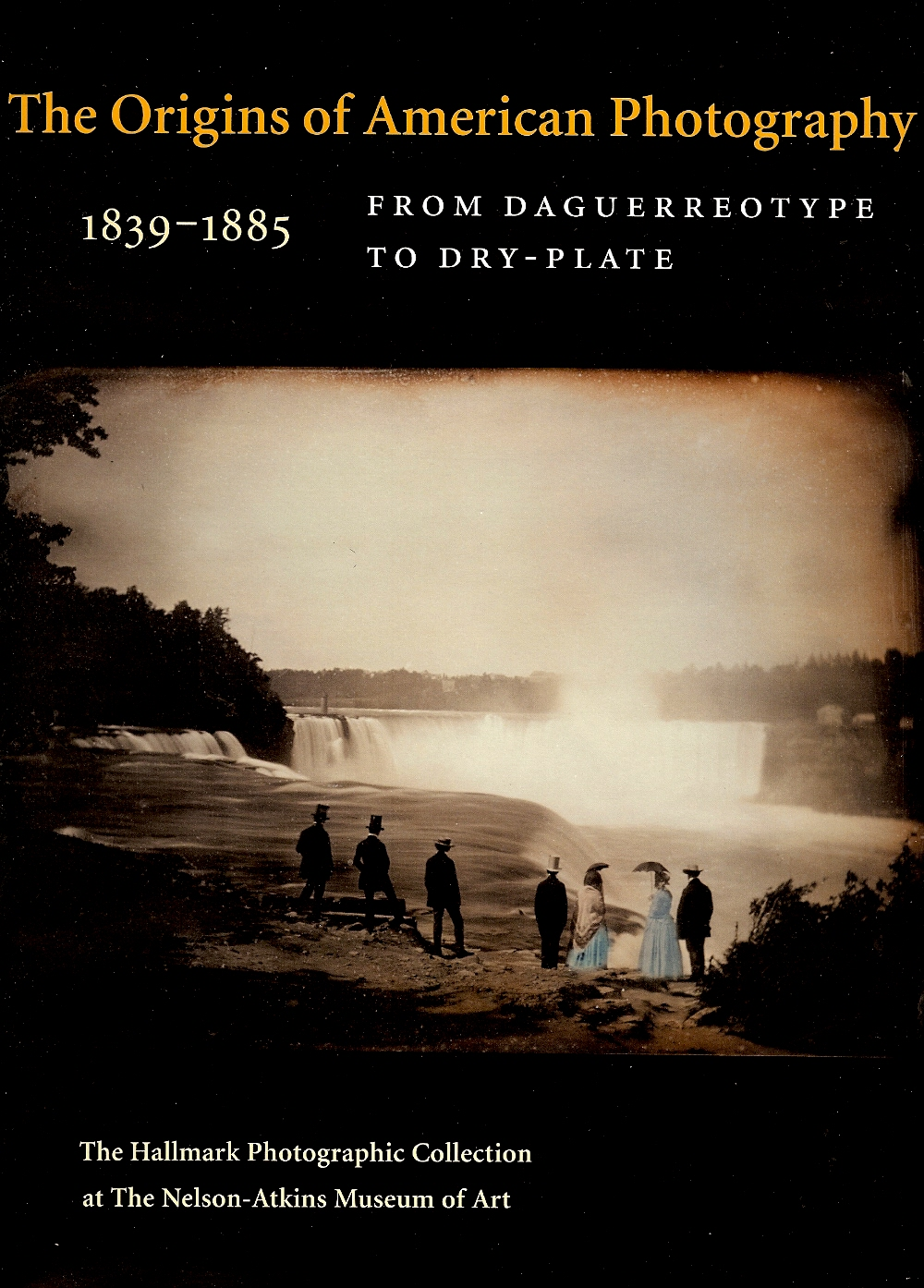 Image for The Origins of American Photography 1839-1885 : From Daguerreotype to Dry-Plate; the Hallmark Photographic Collection at the Nelson-Atkins Museum of Art