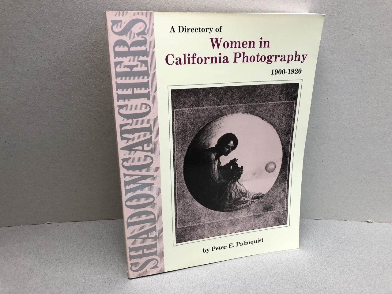 Image for A DIRECTORY OF WOMEN IN CALIFORNIA PHOTOGRAPHY 1900 - 1920 ( Shadowcatcher 2 )