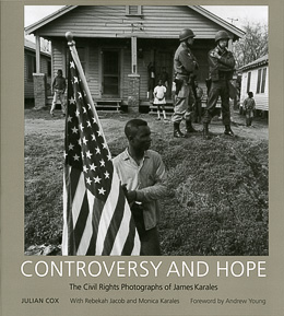 Image for CONTROVERSY AND HOPE : The Civil Rights Photographs of James Karales