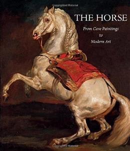 Image for The Horse: From Cave Paintings to Modern Art