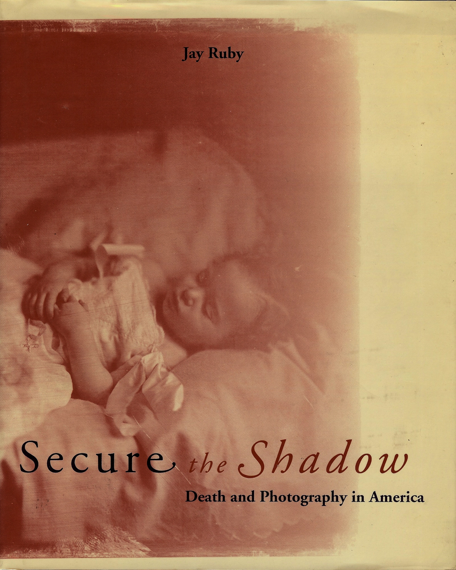 Image for SECURE THE SHADOW : Death and Photography in America