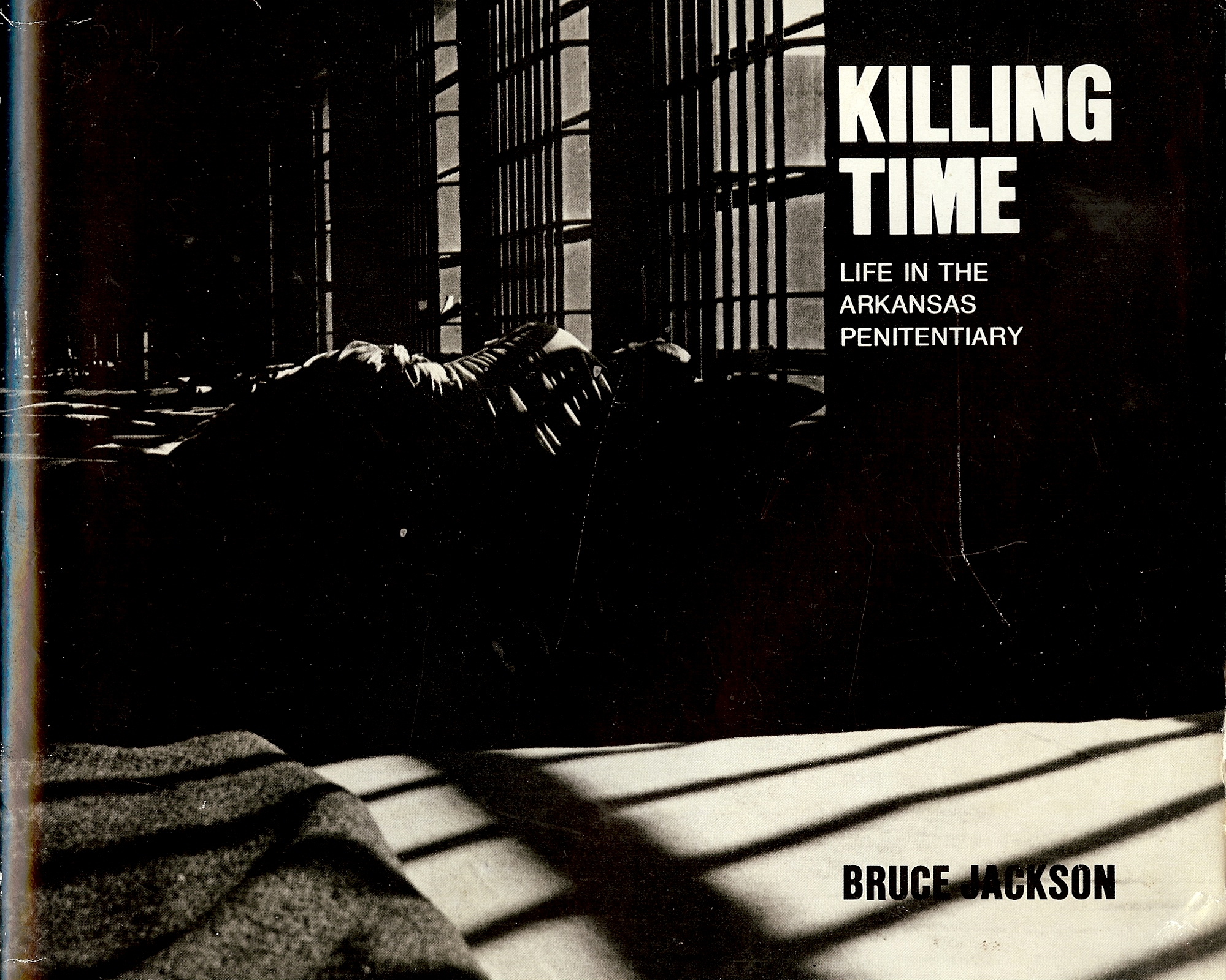Image for KILLING TIME : Life in the Arkansas Penitentiary