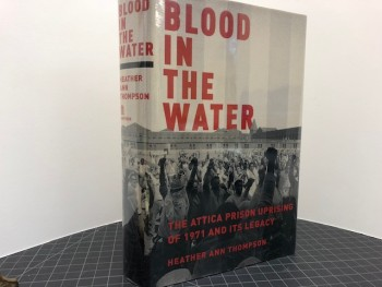 Image for BLOOD IN THE WATER : The Attica Prison Uprising of 1971 and Its Legacy (signed & dated )