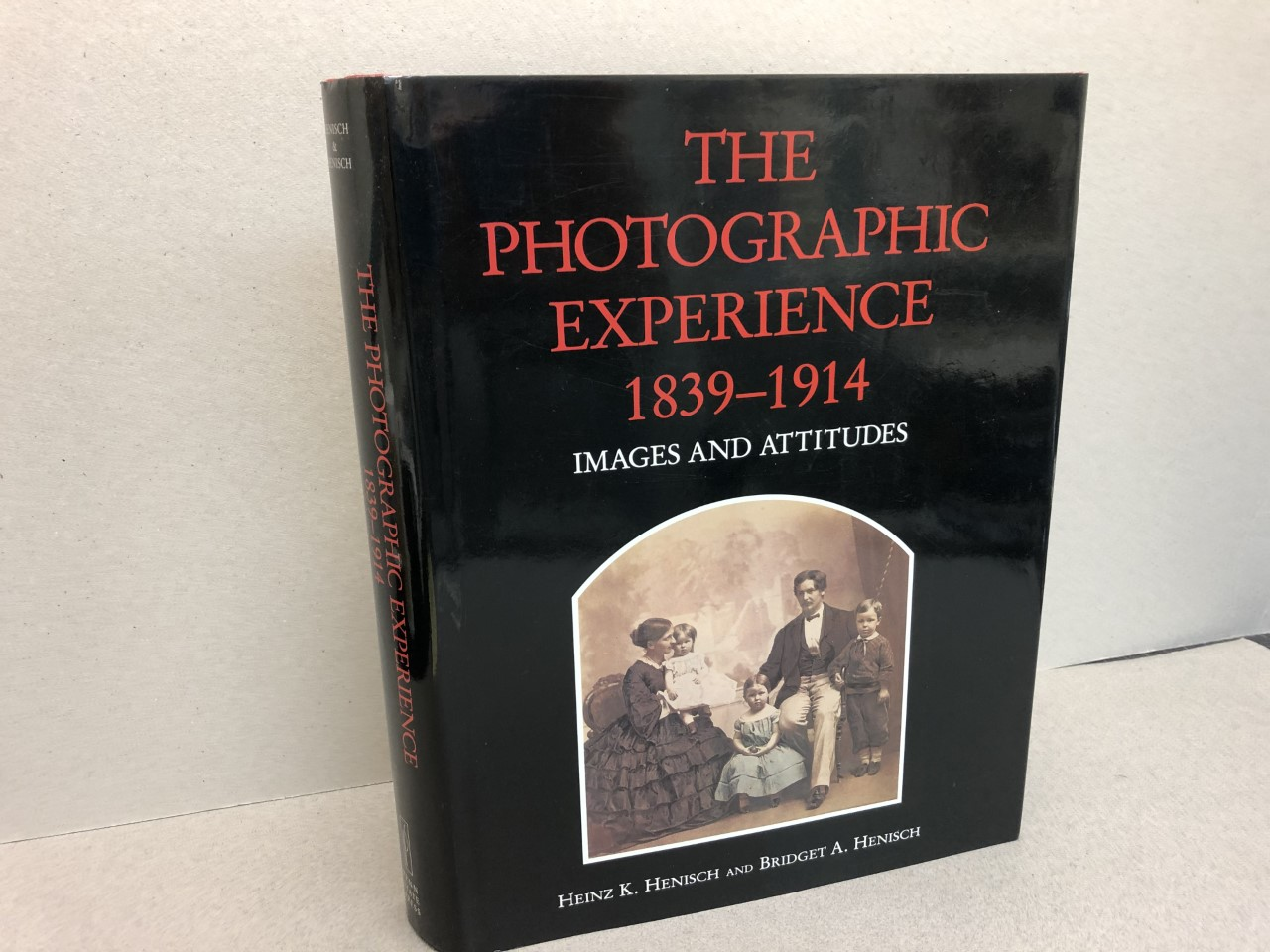 Image for THE PHOTOGRAPHIC EXPERIENCE1839-1914 : Images and Attitudes