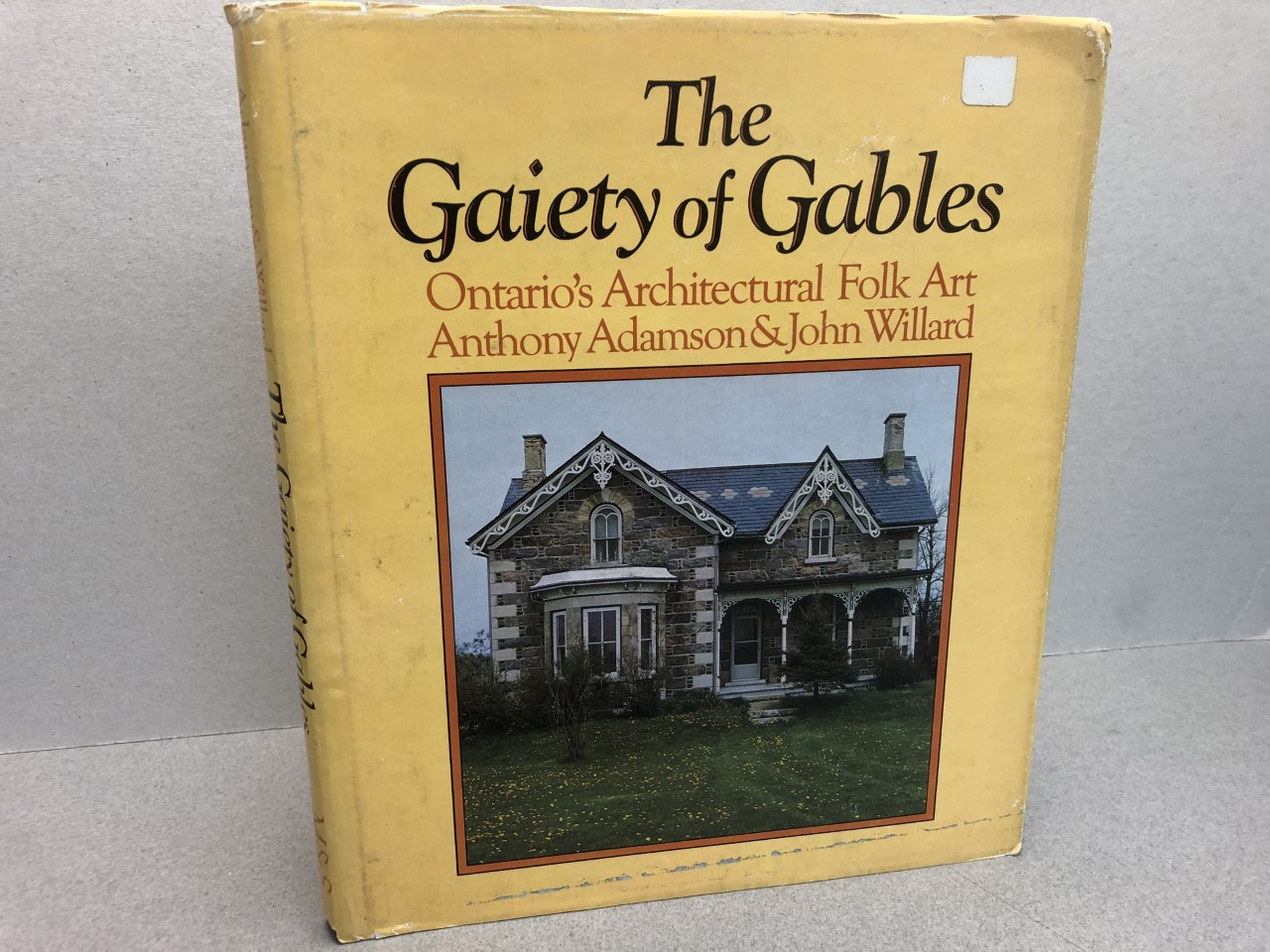 Image for THE GAIETY OF GABLES : Ontario's architectural folk art