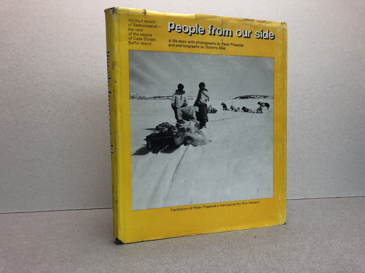 Image for PEOPLE FROM OUR SIDE : An Inuit Record of Seekooseelak, the Land of the People of Cape Dorset, Baffin Island : a Life Story With Photographs