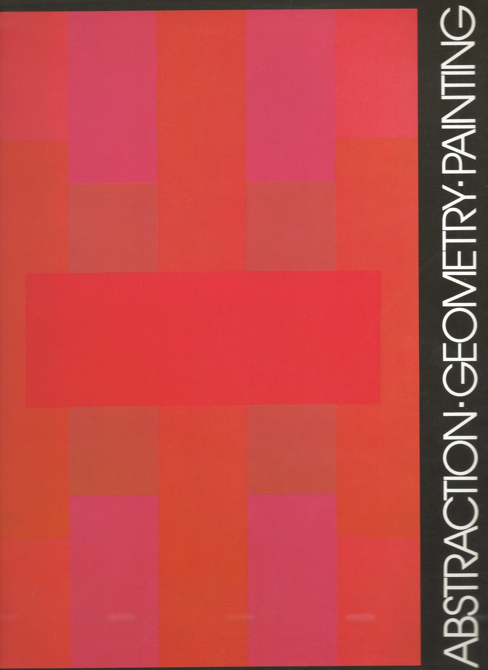 Image for ABSTRACTION - GEOMETRY - PAINTING : Selected Geometric Abstract Painting in America Since 1945