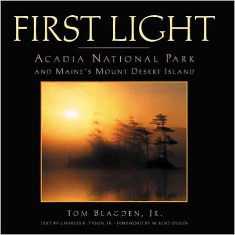 Image for FIRST LIGHT : Acadia National Park and Maine's Mount Desert Island