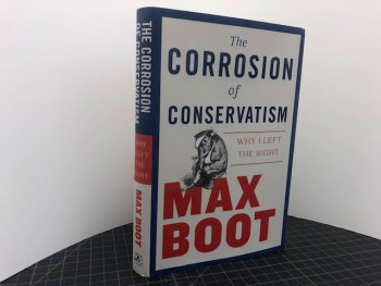 Image for THE CORROSION OF CONSERVATISM : Why I Left the Right (signed & dated)